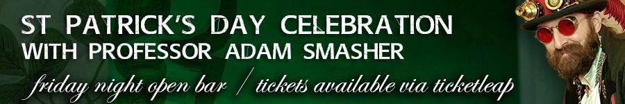 St Patricks Day Celebration with Professor Adam Smasher